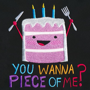 You Wanna Piece Of Me Cake